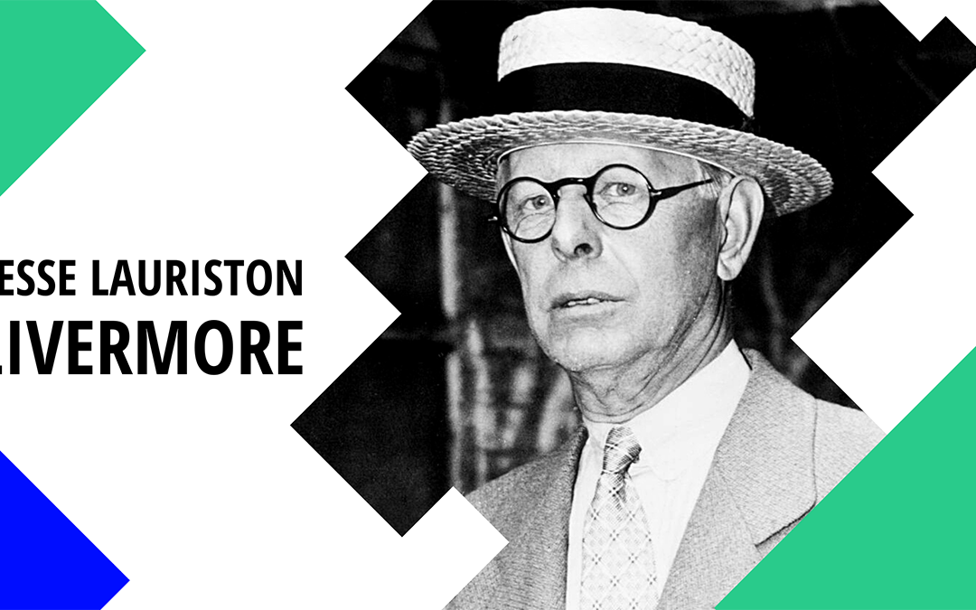 Jesse Livermore: All his best secrets!