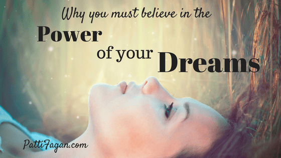 Why you must believe in the power of your dreams