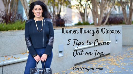 Women Money & Divorce: 5 Tips to Come Out on Top