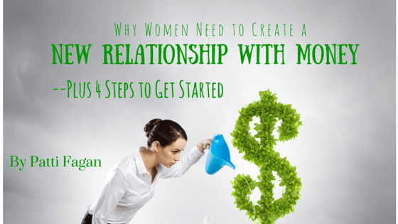 Why Women Need to Create a New Relationship with Money