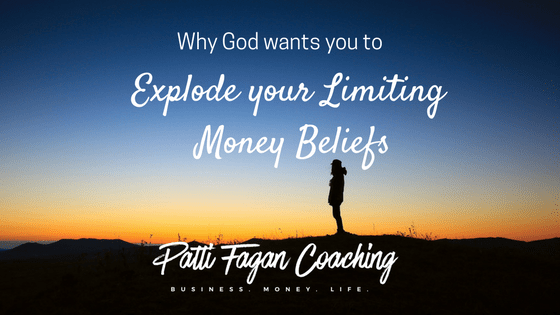 Why God wants you to explode your limiting money beliefs