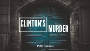 Clintons_Murder_Patti_Spencer blog header