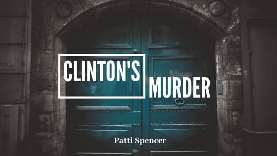 Clintons_Murder_Patti_Spencer blog header