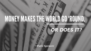 Money_Makes_World_Patti_Spencer blog header