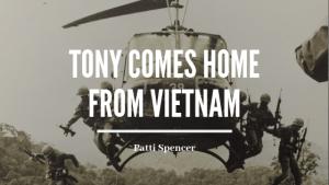 Tony_Comes_Home_Patti_Spencer blog header