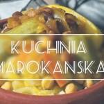 Co warto zjeśćw Maroku?