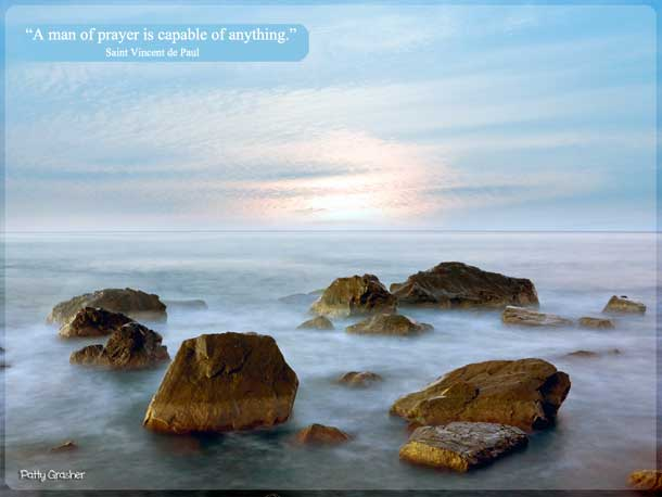 "Catholic quote by Saint Vincent de Paul: ""A man of prayer is capable of anything."""