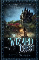 The Wizard Priest by Patty Jansen
