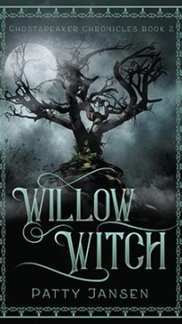 Ghostspeaker Chronicles 2. Willow Witch