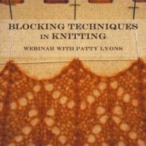 Blocking Techniques for Knitters