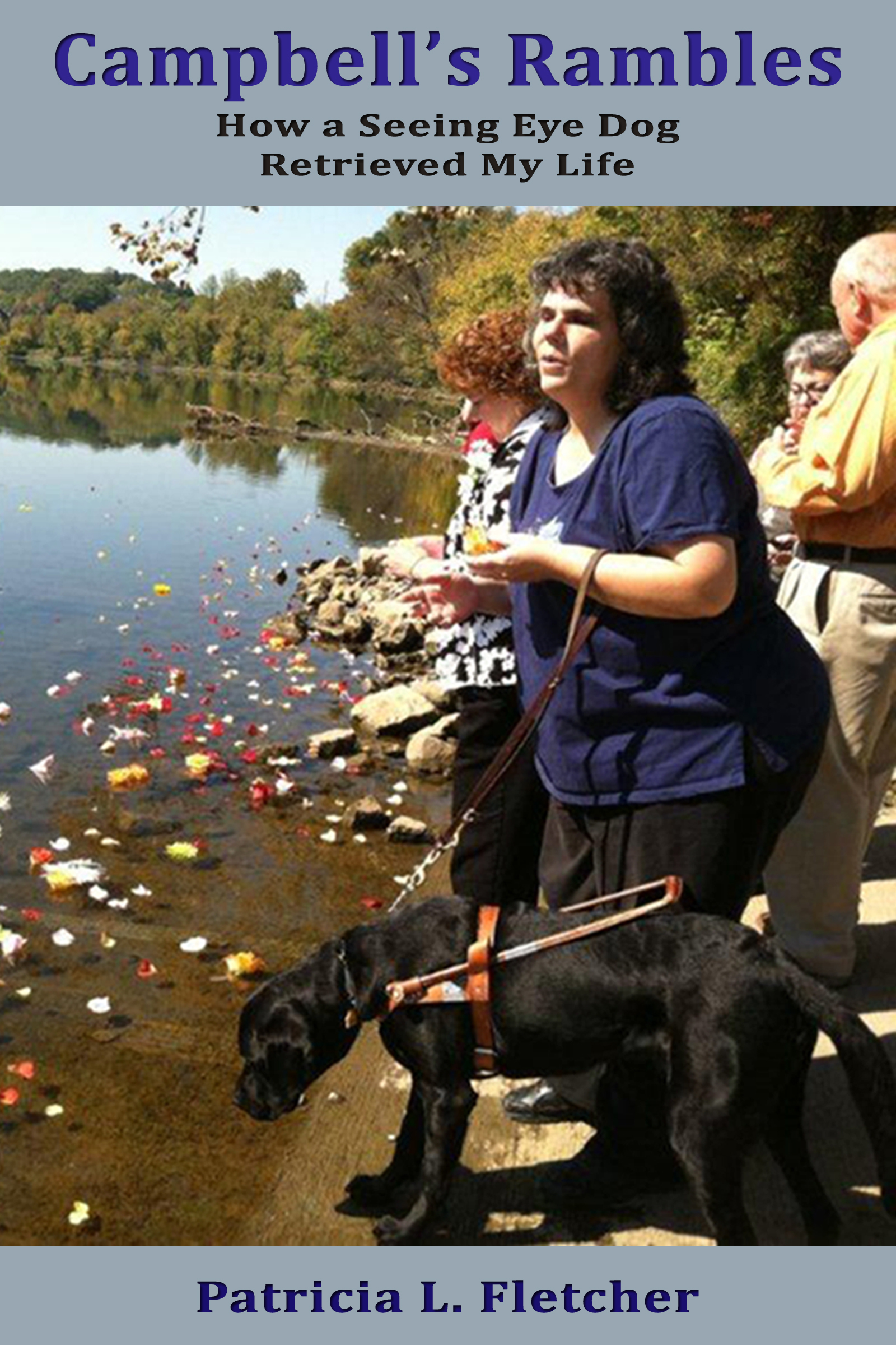 Excerpt From Campbell's Rambles: How a Seeing Eye Dog Retrieved My Life Chapter 26 The Last Day (Q&A)
