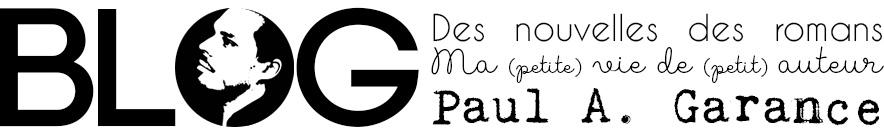 Blog d'écrivain de Paul A. Garance