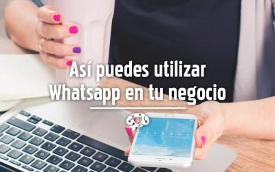 Así puedes utilizar Whatsapp en tu negocio