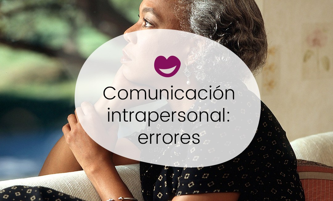 Comunicación intrapersonal: errores