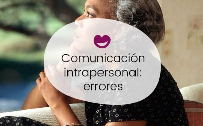 Comunicación intrapersonal: errores