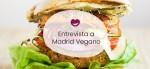 Entrevista a Elisa Blanco de Madrid Vegano