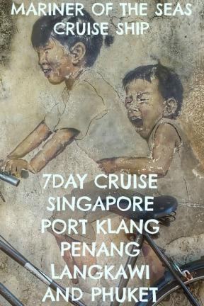 Cruising around Asia on the Mariner of the Seas. Ship and port reviews. #singapore #malaysia #thailand #phuket #penang #langkawi #paul #carole #love #travel #cruise #royal #Caribbean #mariner #seas
