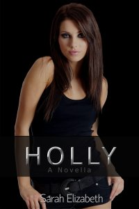 Photo of the book cover for Holly, a novella by author Sarah Elizabeth
