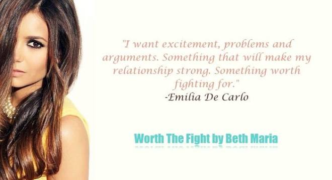 a photo of a young woman depicting a quote by the lead character, Emilia DeCarlo, in Worth The Fight, a newly released erotic romance novel from author Beth Maria