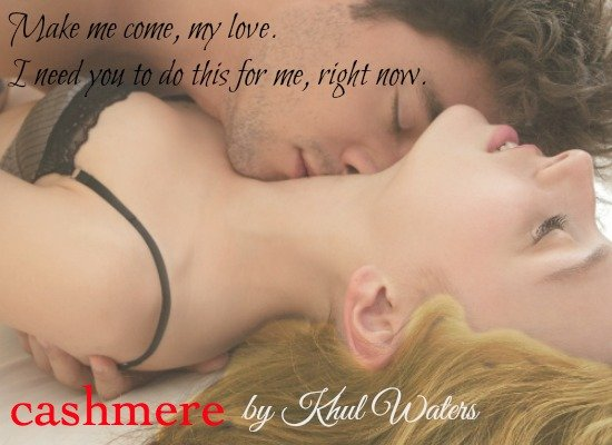 A photo quote from Cashmere, an erotic romance novel by Khul Waters