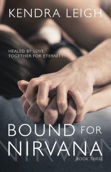 Photo of the cover of Bound For Nirvana, an upcoming contemporary adult romantic suspense novel by indie author Kendra Leigh