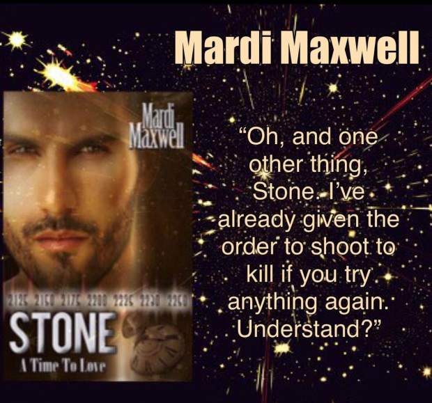 A photo quote from Stone, featuring the author, Mardi Maxwell