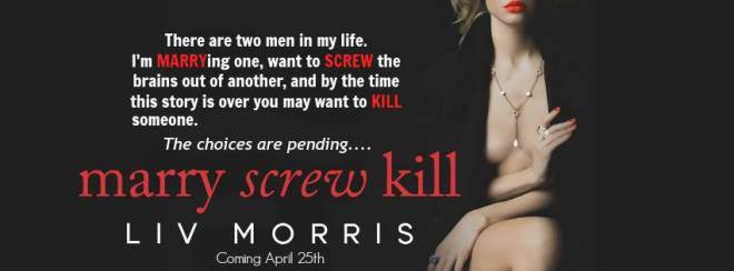 Promo banner for Marry Screw Kill, by Liv Morris