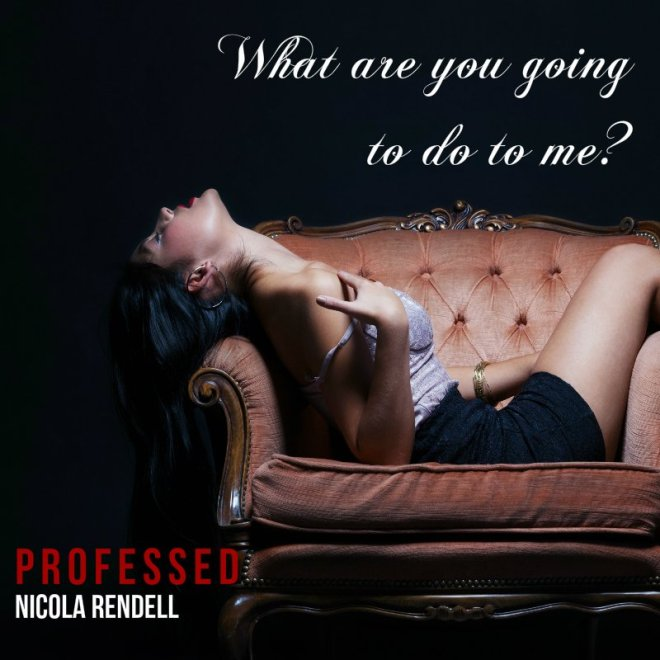 Professed, a sexy quote and photo teaser