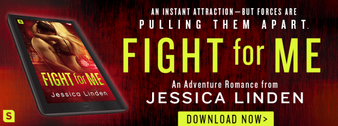 Fight For Me - Release Banner for a new novel by Jessica Linden, St. Martin's Press