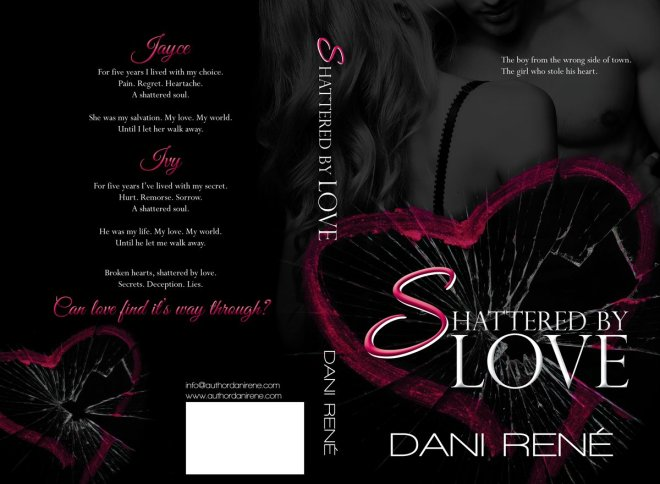 Full Cover, Shattered by Love, by Dani René