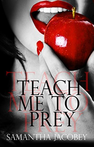 book cover-Teach Me To Prey-Samantha Jacobey