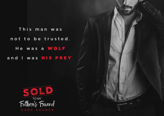 Photo teaser and quote from Sold To My Father's Friend by Cara Chance