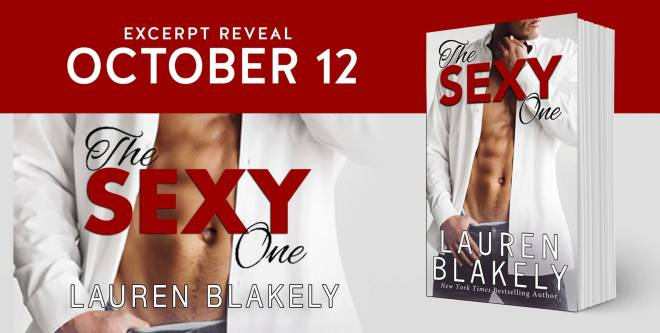 Excerpt Reveal Banner for The Sexy One, by Lauren Blakely
