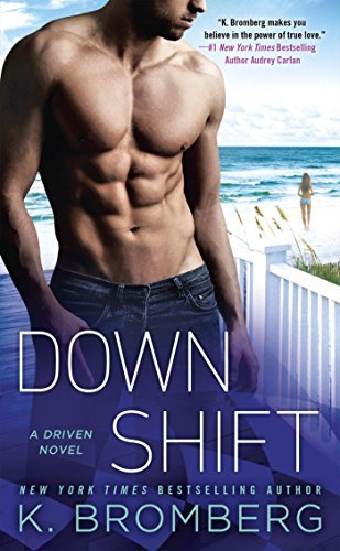 Book Cover, Down Shift, by K. Bromberg
