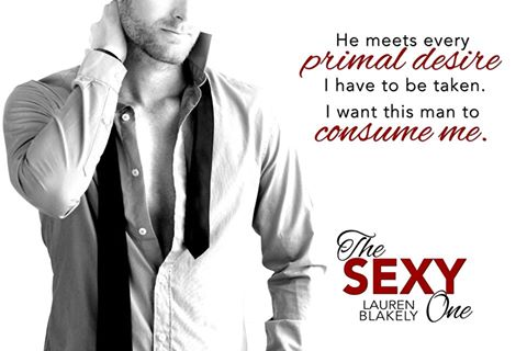 photo of a man with his shirt and tie undone, with a quote from The Sexy One, by Lauren Blakely