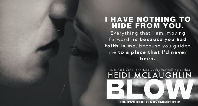 Teaser in B&W with a quote from BLOW by Heidi McLaughlin