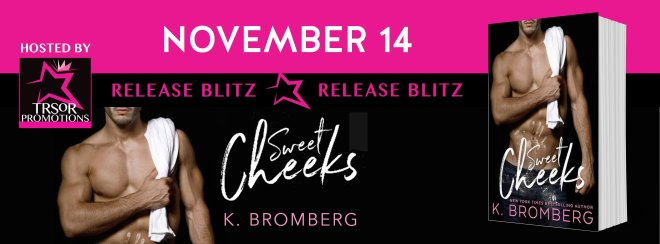 Release Banner for Sweet Cheeks, by K. Bromberg