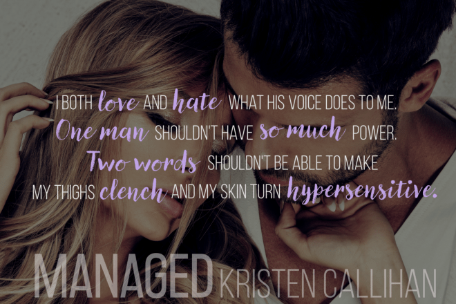 A  sexy photo with a quote from Managed, by Kristen Callihan
