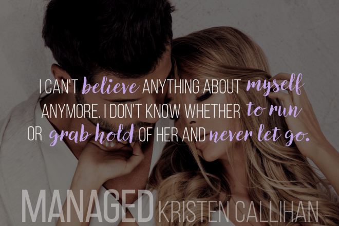 Photo of a couple embracing with a quote from Managed, by Kristen Callihan