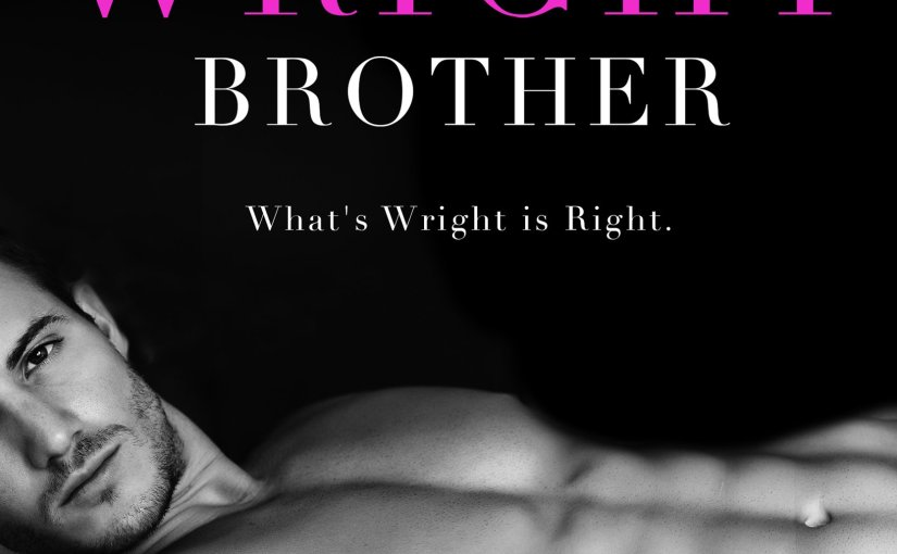 Cover Reveal: The Wright Brother, a Contemporary Romance by K. A. Linde