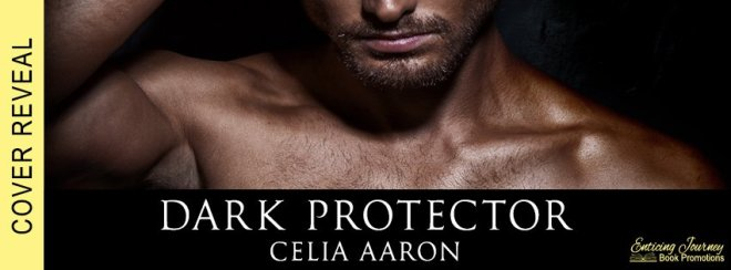 Cover Reveal Banner for Dark Protector, by Celia Aaron