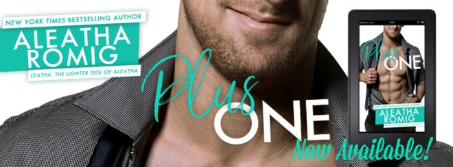 Release Banner, Plus One by Aleatha Romig
