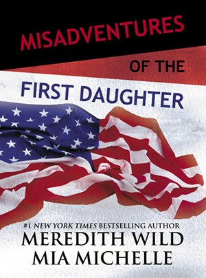 Front cover, Misadventures of the First Daughter