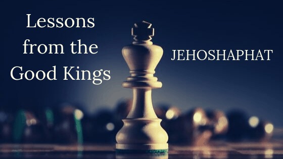 Lessons from the Good Kings Jehoshaphat title graphic