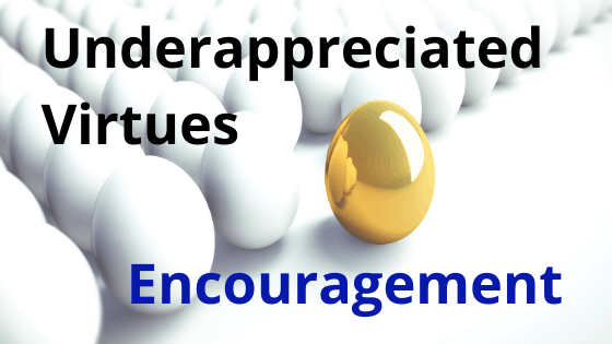 Underappreciated virtues encouragement title graphic