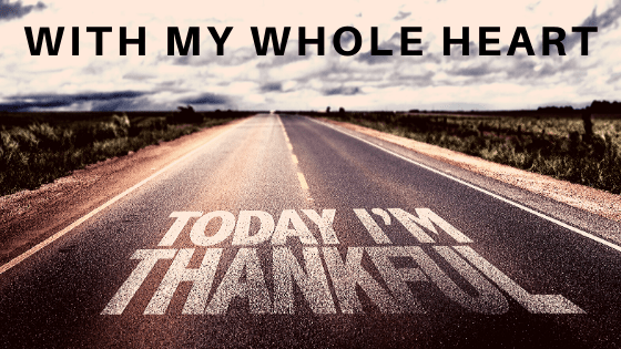 today I'm thankful with my whole heart title graphic