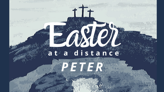 Easter at a distance Peter title graphic