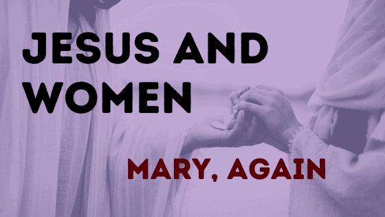 Jesus and Women Mary again title graphic