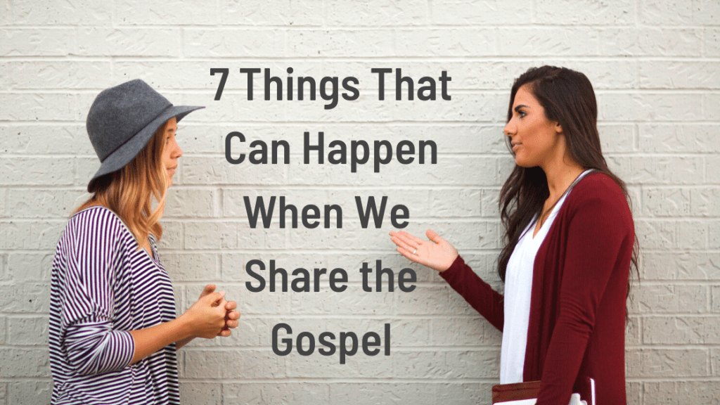 7 Things That Can Happen When We Share the Gospel title graphic
