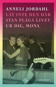 Låt inte den här stan plåga livet ur dig, Mona Bokomslag